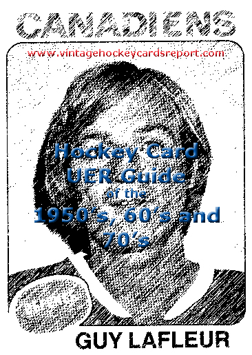 Free E-Book! A Guide to Hockey Card UER's From the 50's, 60's and 70's